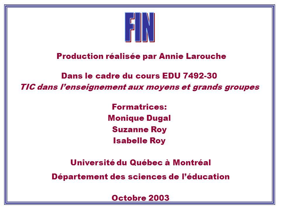 FIN Production réalisée par Annie Larouche