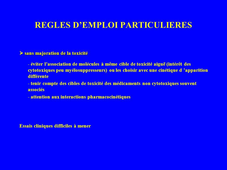 REGLES D'EMPLOI PARTICULIERES