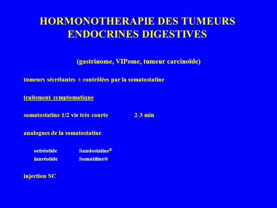 HORMONOTHERAPIE DES TUMEURS ENDOCRINES DIGESTIVES