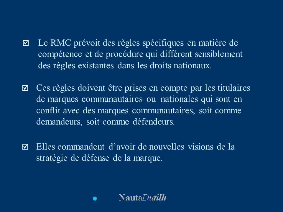 Le RMC prévoit des règles spécifiques en matière de compétence et de procédure qui diffèrent sensiblement des règles existantes dans les droits nationaux.