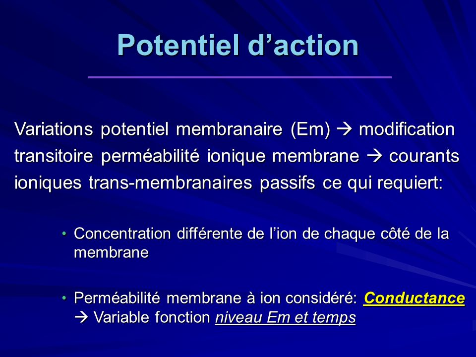 Potentiel d'action Variations potentiel membranaire (Em)  modification. transitoire perméabilité ionique membrane  courants.
