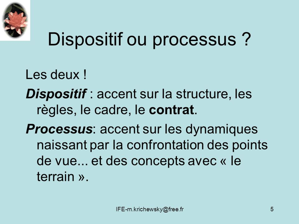 Dispositif ou processus