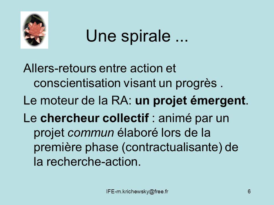 Une spirale ... Allers-retours entre action et conscientisation visant un progrès . Le moteur de la RA: un projet émergent.