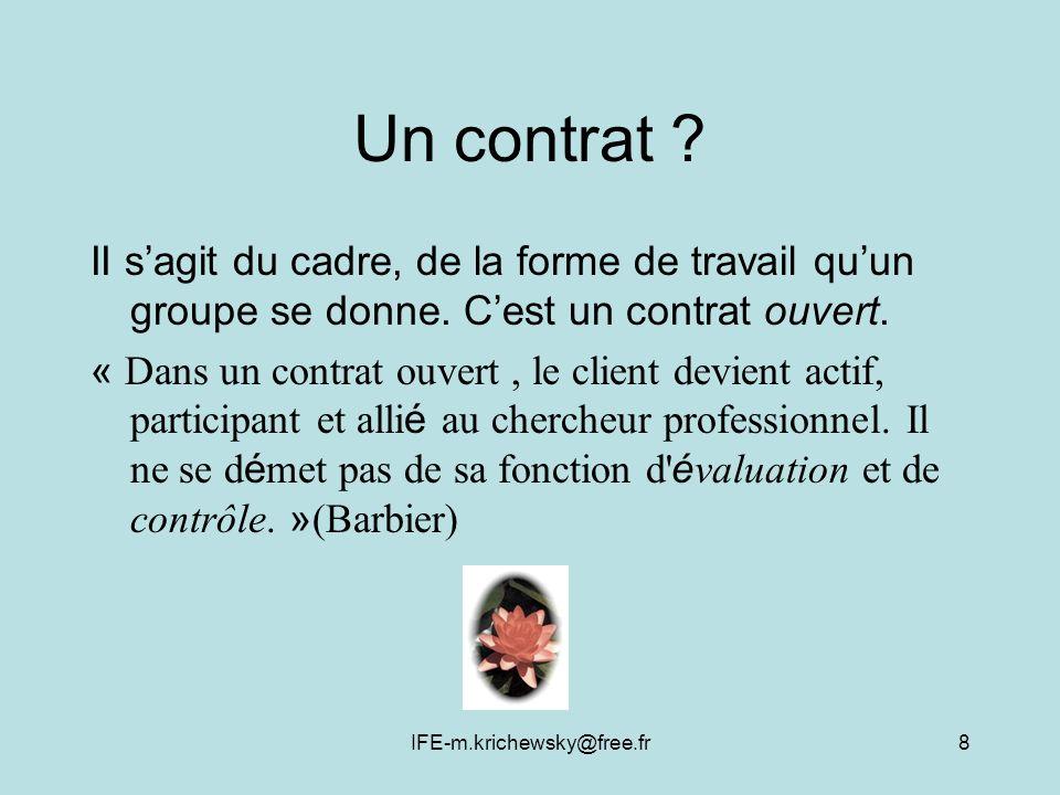 Un contrat II s'agit du cadre, de la forme de travail qu'un groupe se donne. C'est un contrat ouvert.