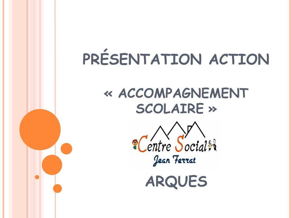 PRÉSENTATION ACTION « ACCOMPAGNEMENT SCOLAIRE »