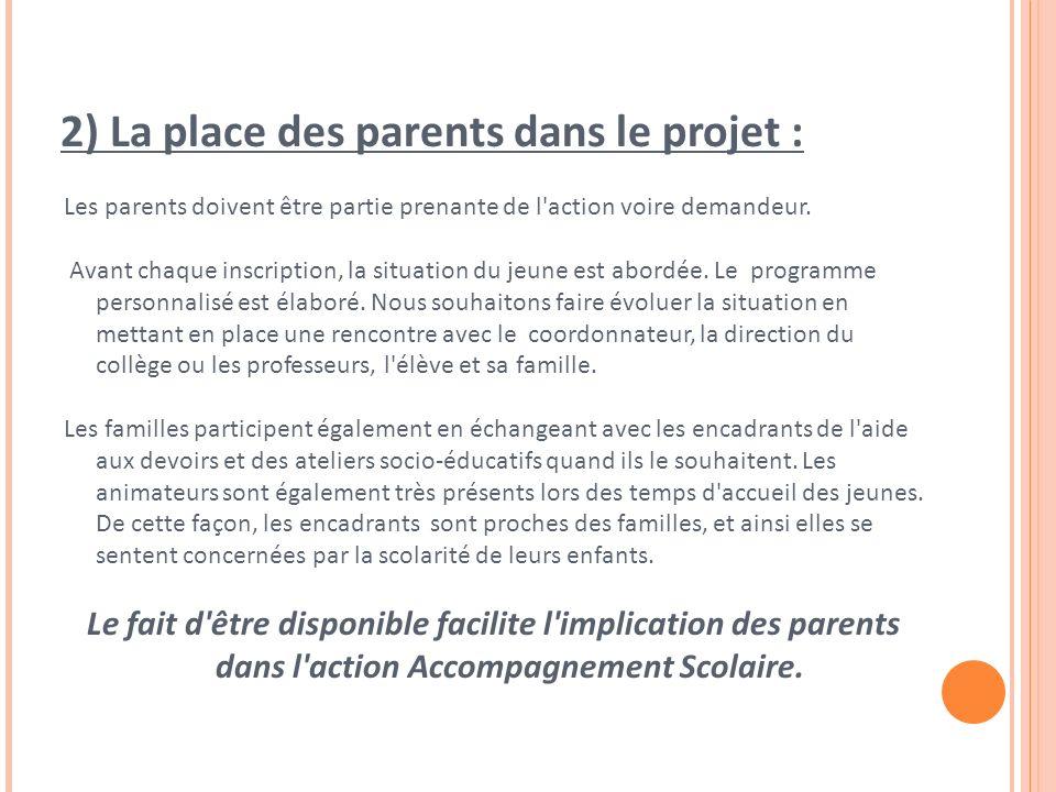 2) La place des parents dans le projet :