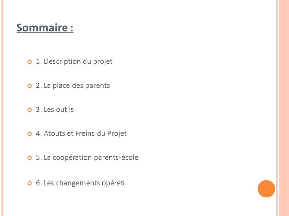 Sommaire : 1. Description du projet 2. La place des parents