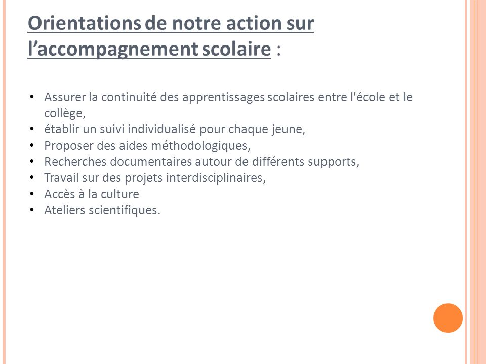 Orientations de notre action sur l'accompagnement scolaire :
