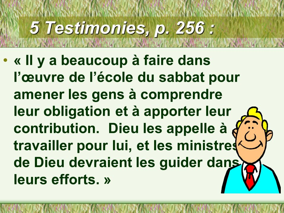 5 Testimonies, p. 256 :