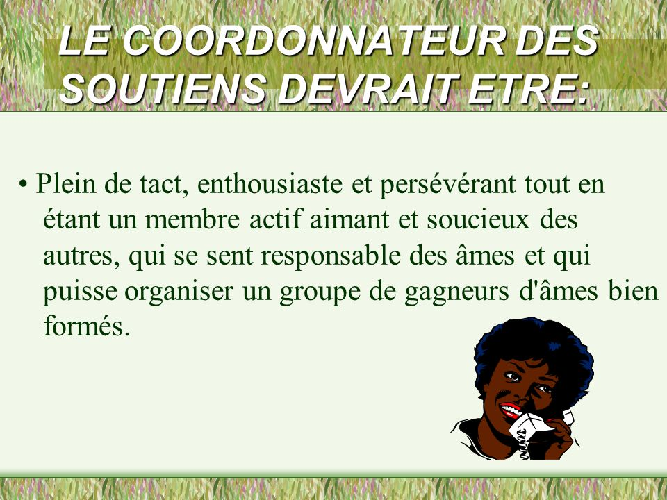 LE COORDONNATEUR DES SOUTIENS DEVRAIT ETRE: