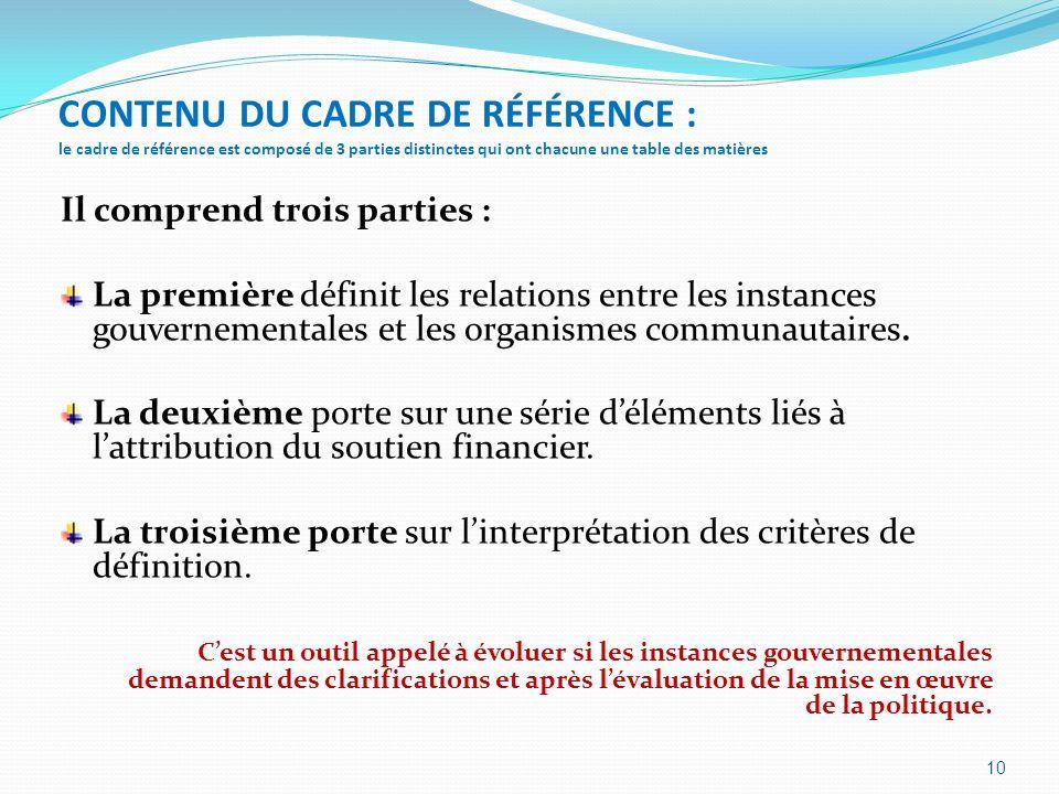 CONTENU DU CADRE DE RÉFÉRENCE : le cadre de référence est composé de 3 parties distinctes qui ont chacune une table des matières