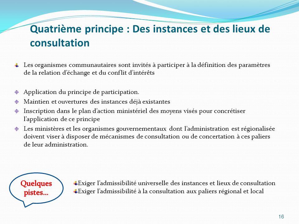 Quatrième principe : Des instances et des lieux de consultation