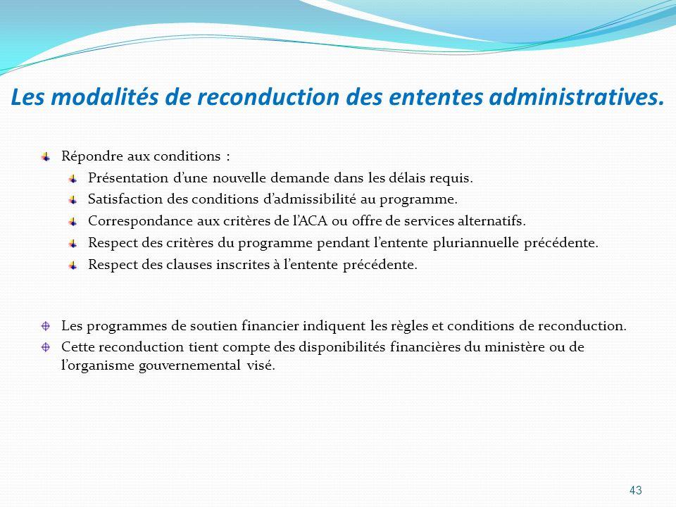 Les modalités de reconduction des ententes administratives.