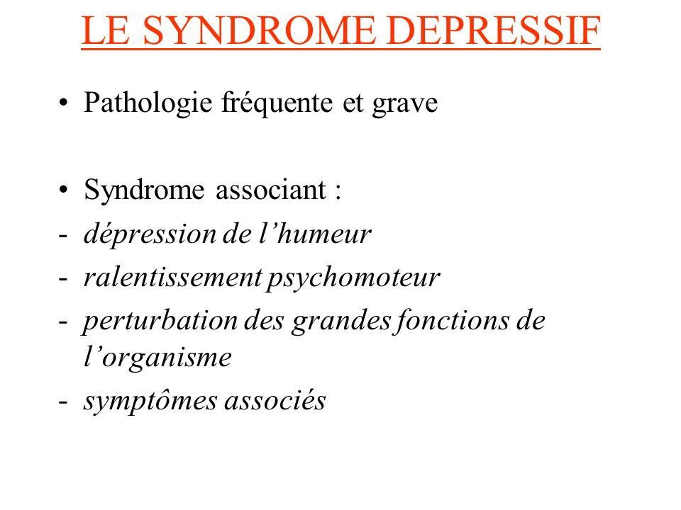 LE SYNDROME DEPRESSIF Pathologie fréquente et grave