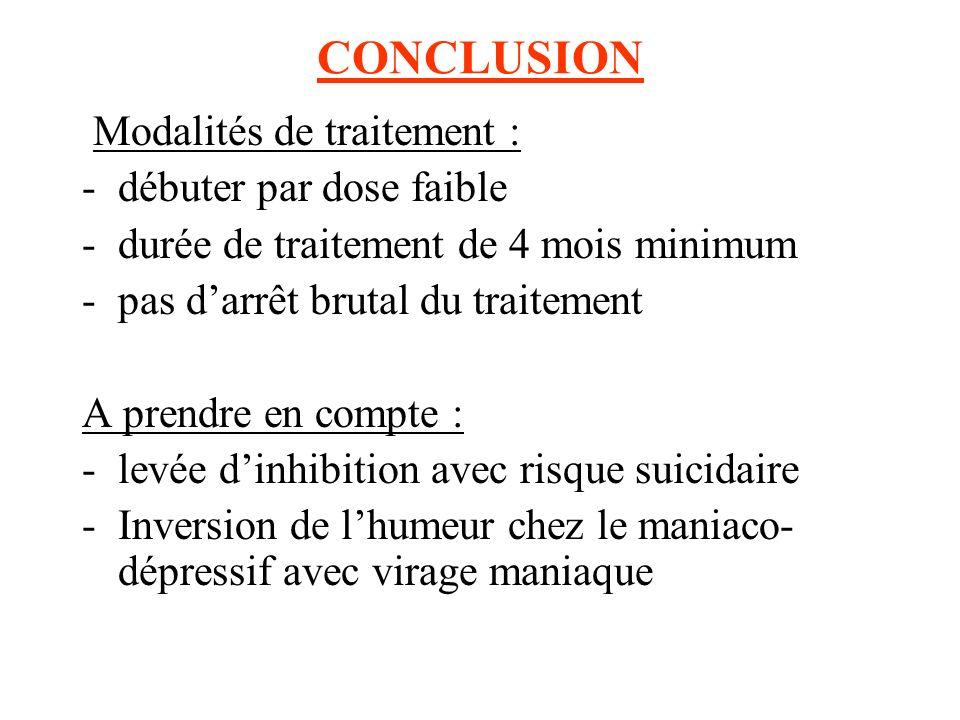 CONCLUSION Modalités de traitement : débuter par dose faible