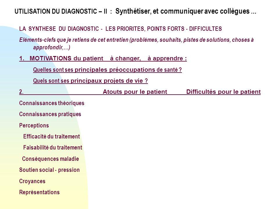 UTILISATION DU DIAGNOSTIC – II : Synthétiser, et communiquer avec collègues …