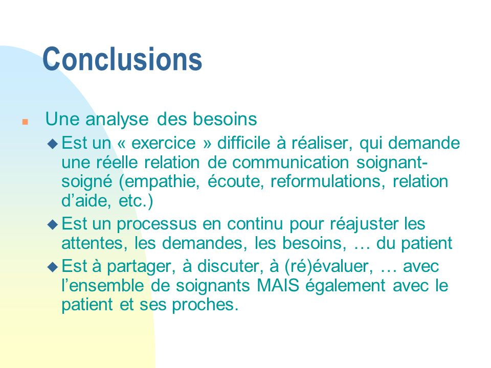 Conclusions Une analyse des besoins