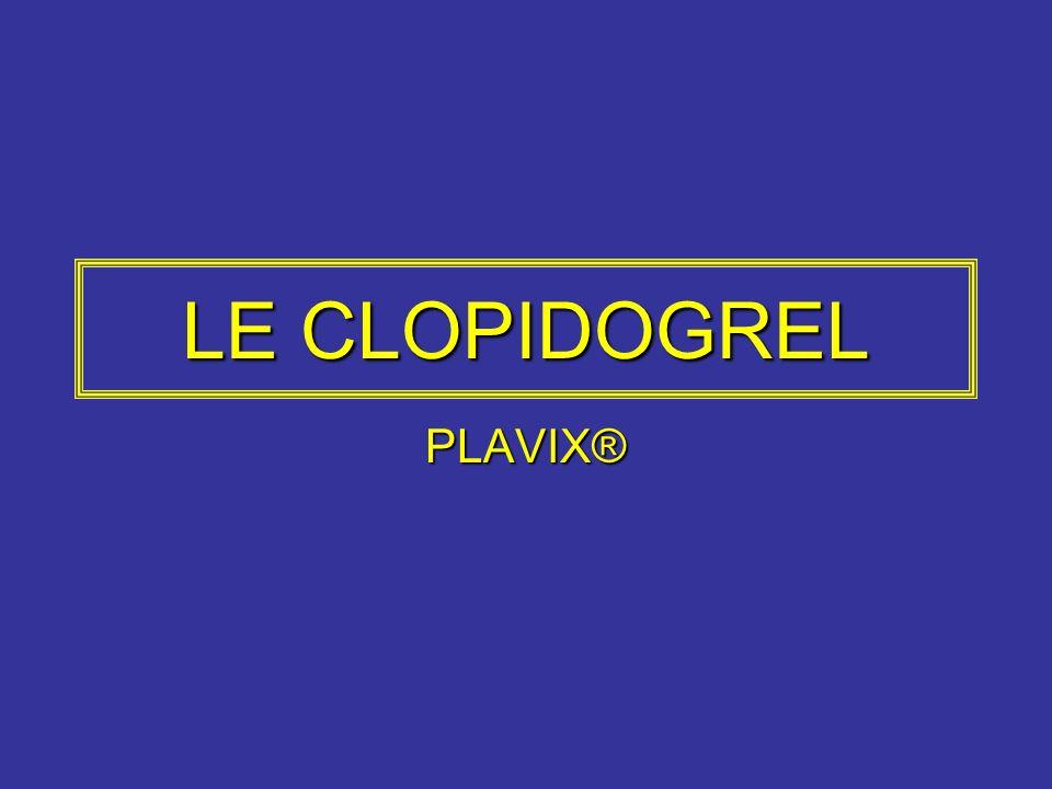 LE CLOPIDOGREL PLAVIX®