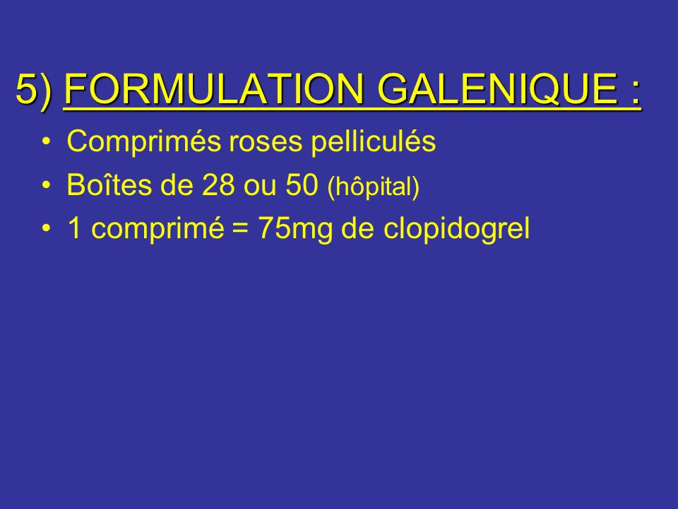 5) FORMULATION GALENIQUE :