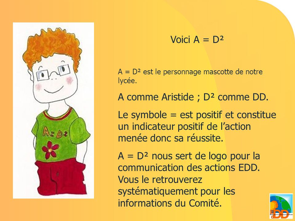 A comme Aristide ; D² comme DD.