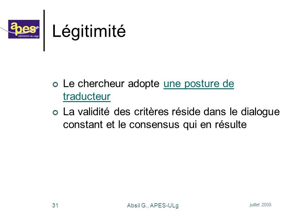 Légitimité Le chercheur adopte une posture de traducteur