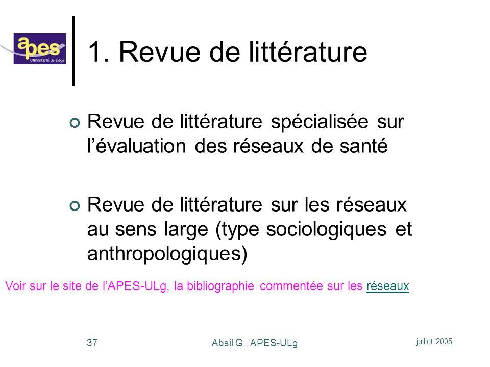 1. Revue de littérature Revue de littérature spécialisée sur l'évaluation des réseaux de santé.
