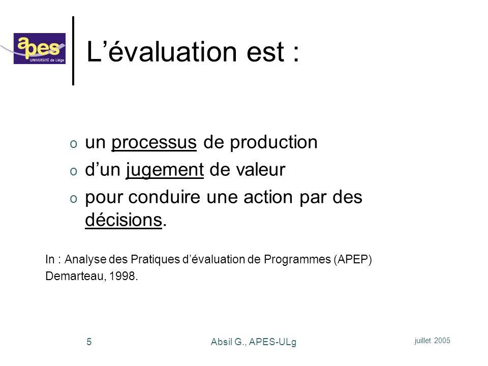 L'évaluation est : un processus de production d'un jugement de valeur