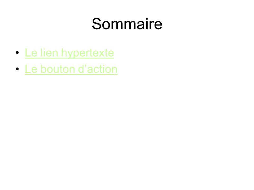Sommaire Le lien hypertexte Le bouton d'action