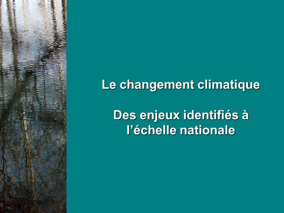 Le changement climatique Des enjeux identifiés à l'échelle nationale