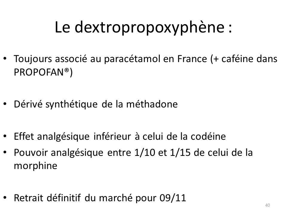 Le dextropropoxyphène :