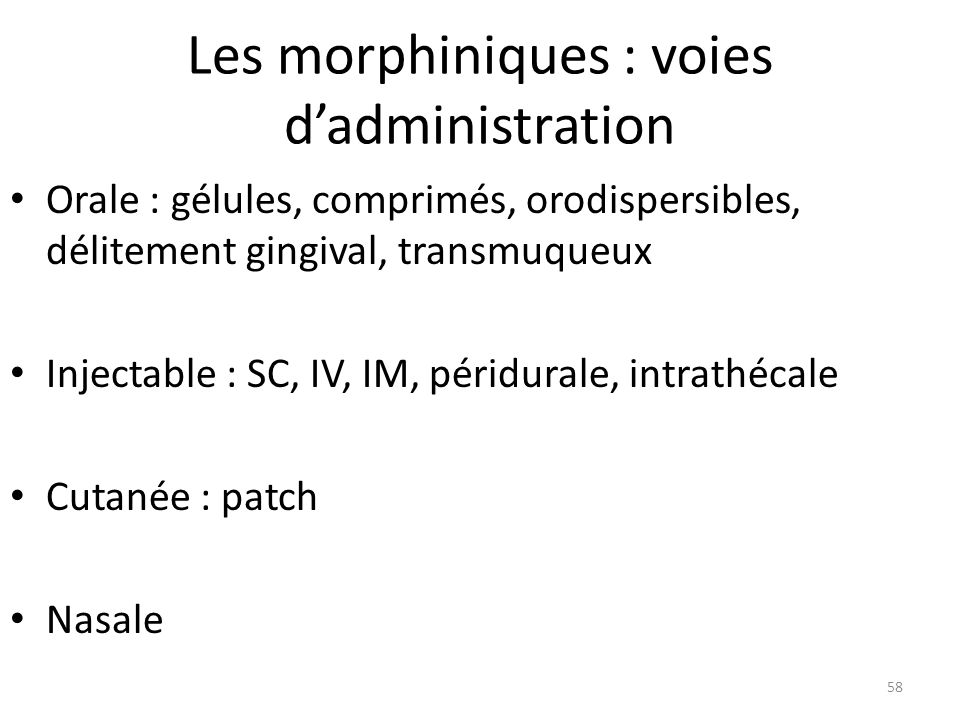Les morphiniques : voies d'administration