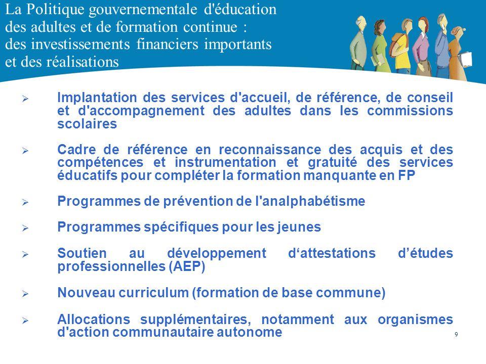 La Politique gouvernementale d éducation des adultes et de formation continue : des investissements financiers importants et des réalisations