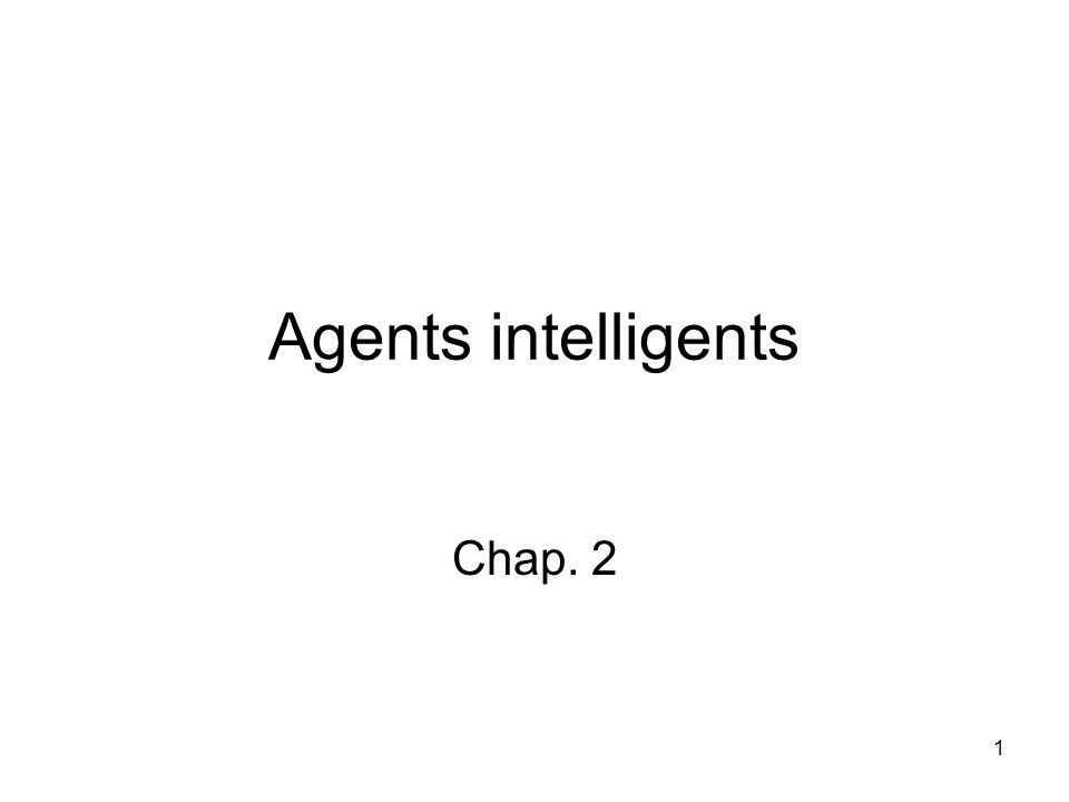 Agents intelligents Chap. 2