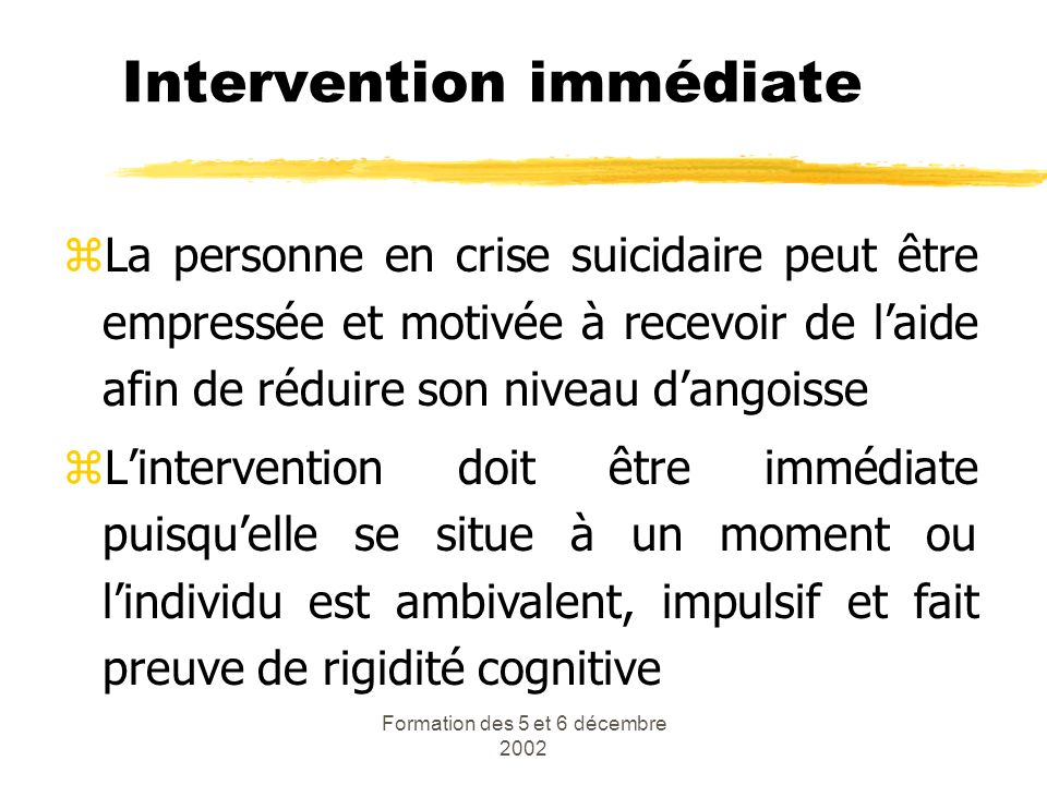 Intervention immédiate