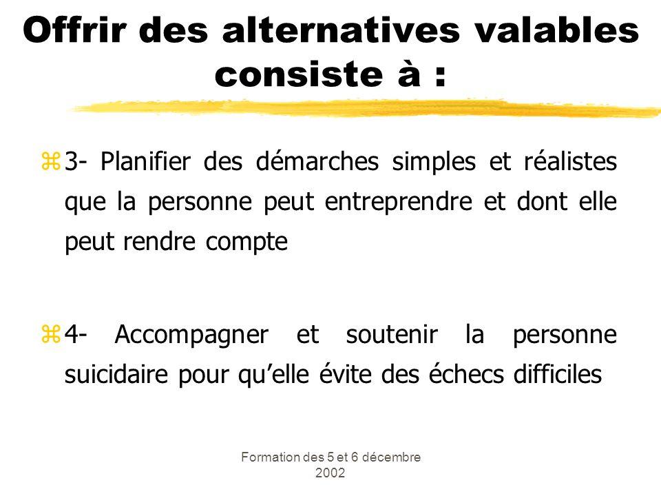 Offrir des alternatives valables consiste à :