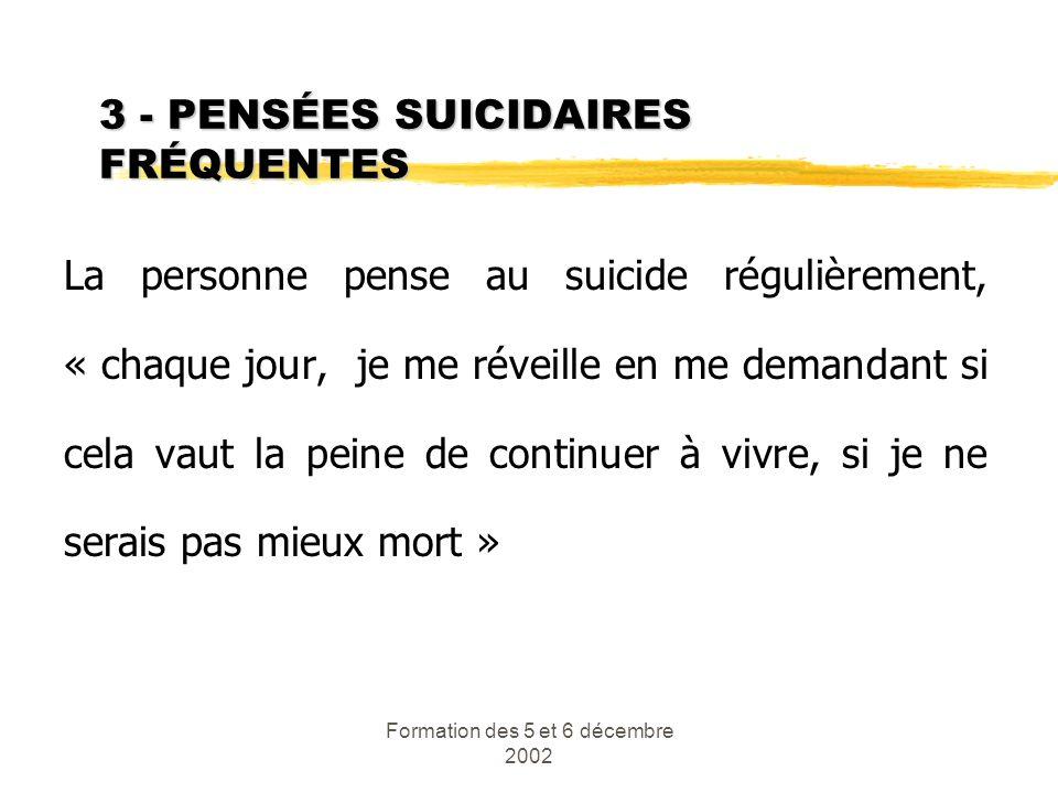 3 - PENSÉES SUICIDAIRES FRÉQUENTES