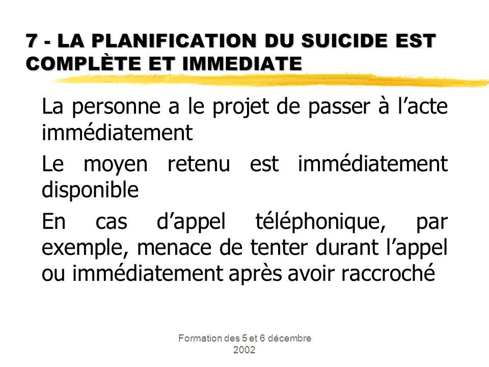 7 - LA PLANIFICATION DU SUICIDE EST COMPLÈTE ET IMMEDIATE