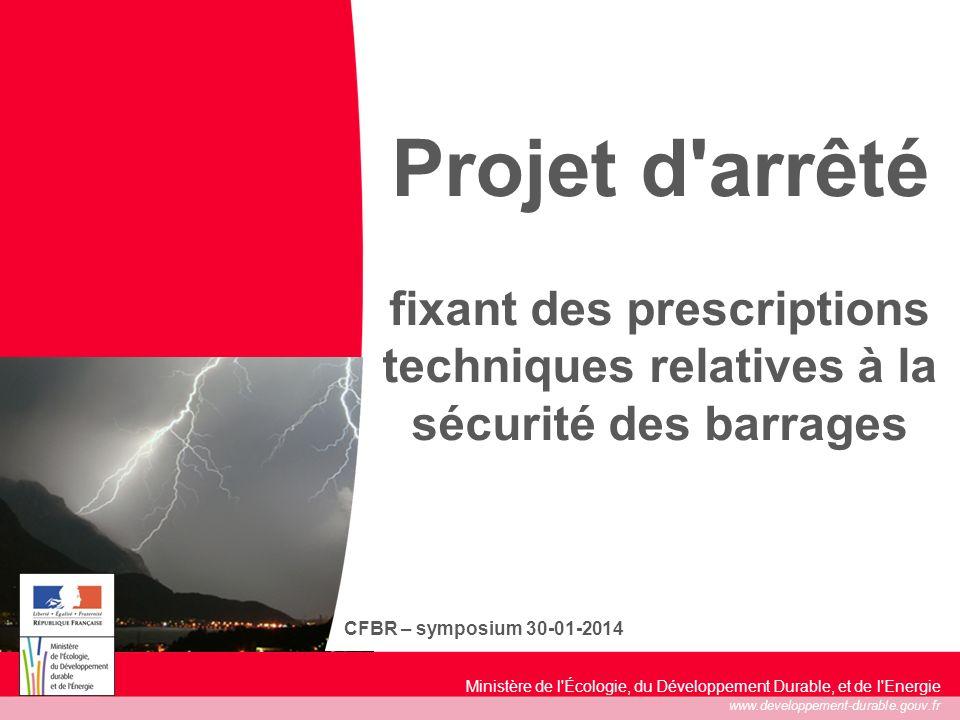 Projet d arrêté fixant des prescriptions techniques relatives à la sécurité des barrages