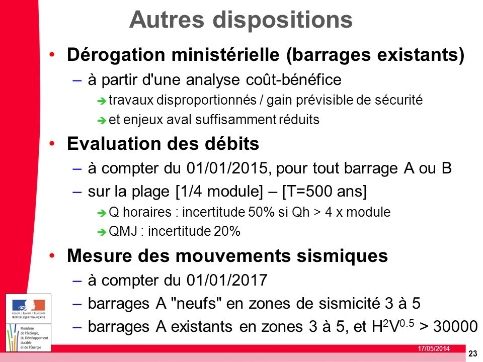 Autres dispositions Dérogation ministérielle (barrages existants)