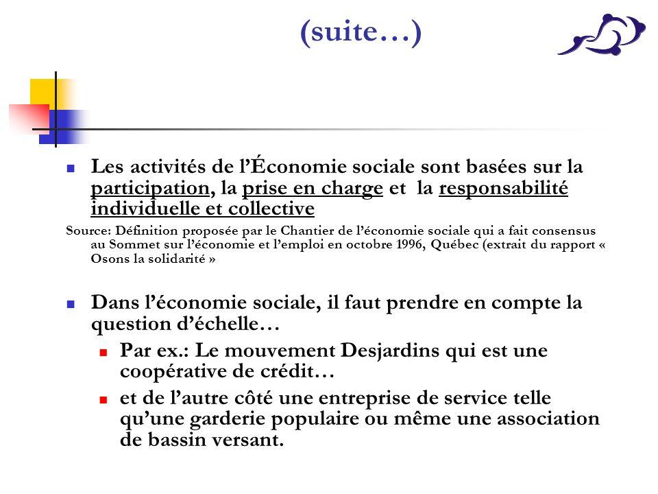 (suite…) Les activités de l'Économie sociale sont basées sur la participation, la prise en charge et la responsabilité individuelle et collective.