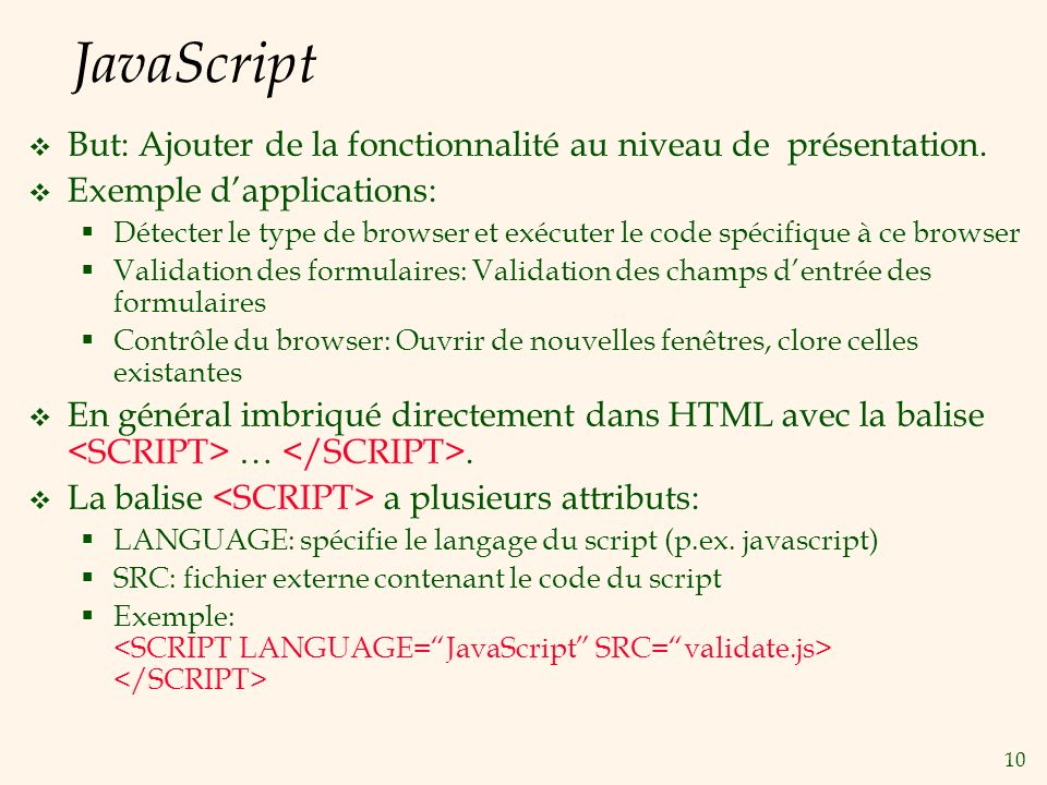 JavaScript But: Ajouter de la fonctionnalité au niveau de présentation. Exemple d'applications: