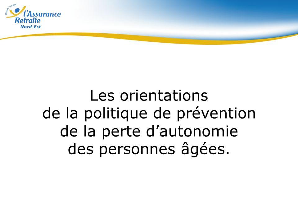 Les orientations de la politique de prévention de la perte d'autonomie des personnes âgées.