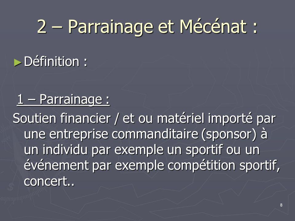2 – Parrainage et Mécénat :