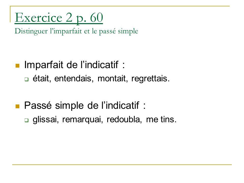 Exercice 2 p. 60 Distinguer l'imparfait et le passé simple