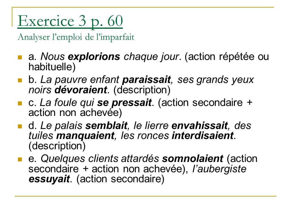 Exercice 3 p. 60 Analyser l'emploi de l'imparfait