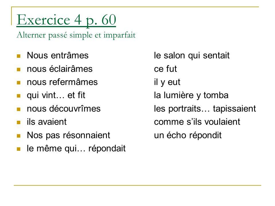 Exercice 4 p. 60 Alterner passé simple et imparfait