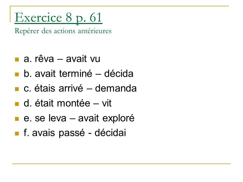 Exercice 8 p. 61 Repérer des actions antérieures