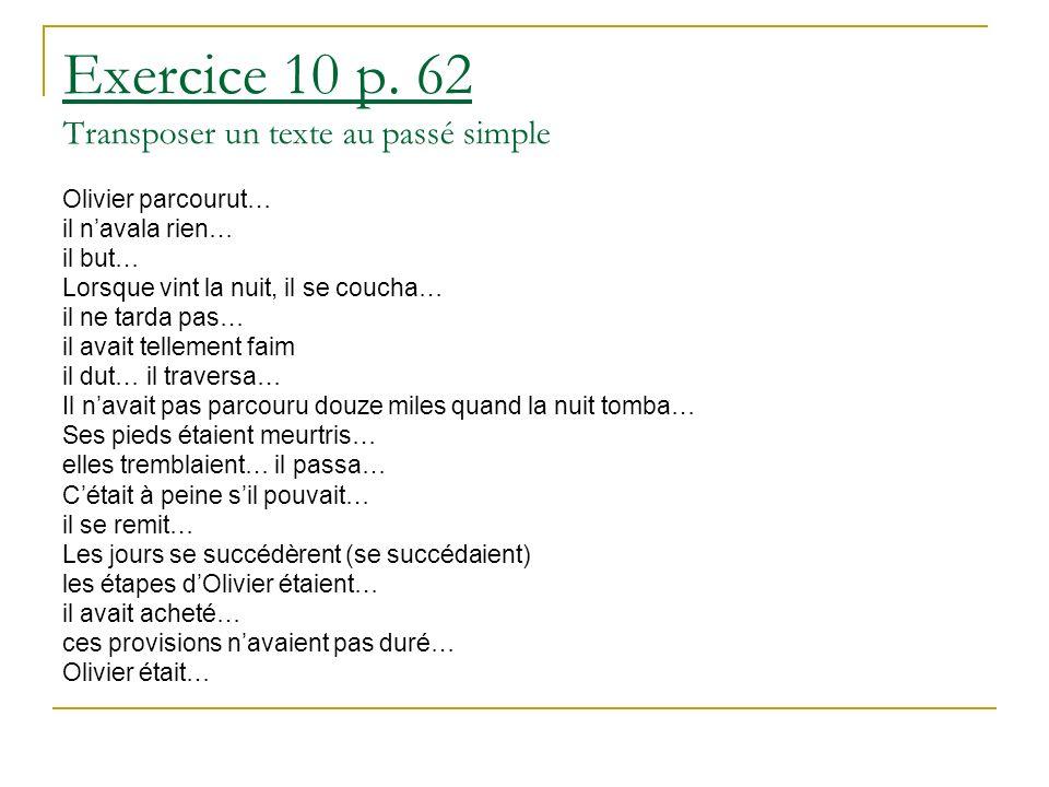 Exercice 10 p. 62 Transposer un texte au passé simple