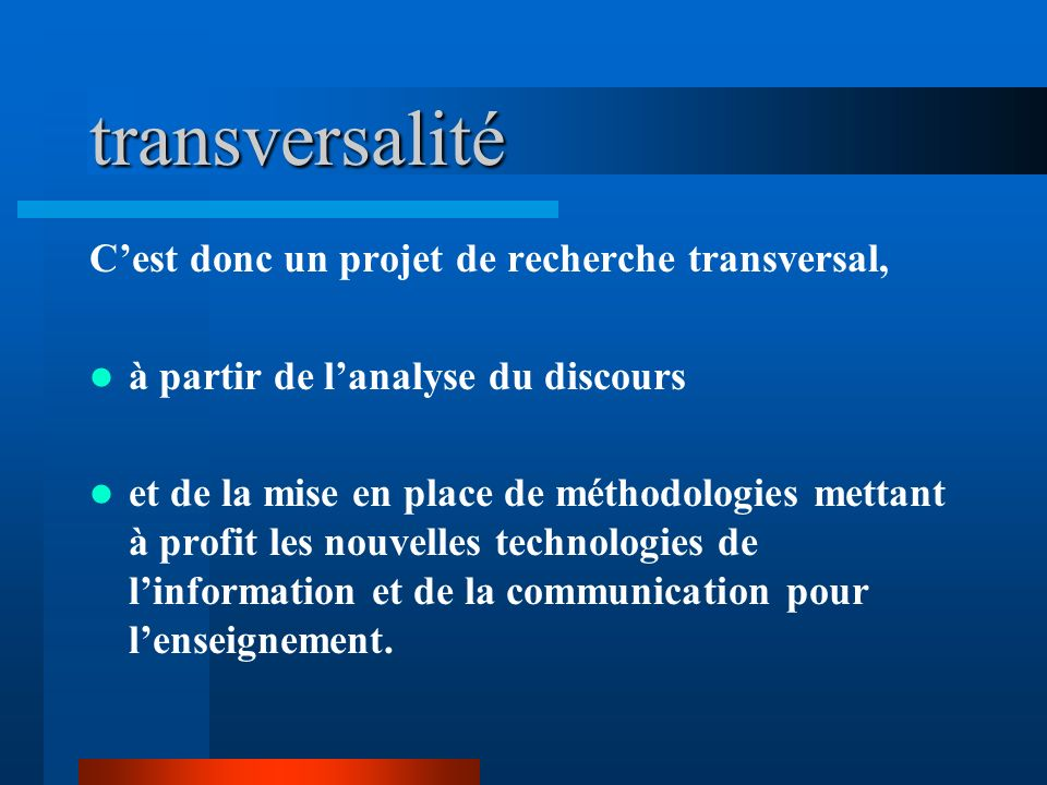 transversalité C'est donc un projet de recherche transversal,