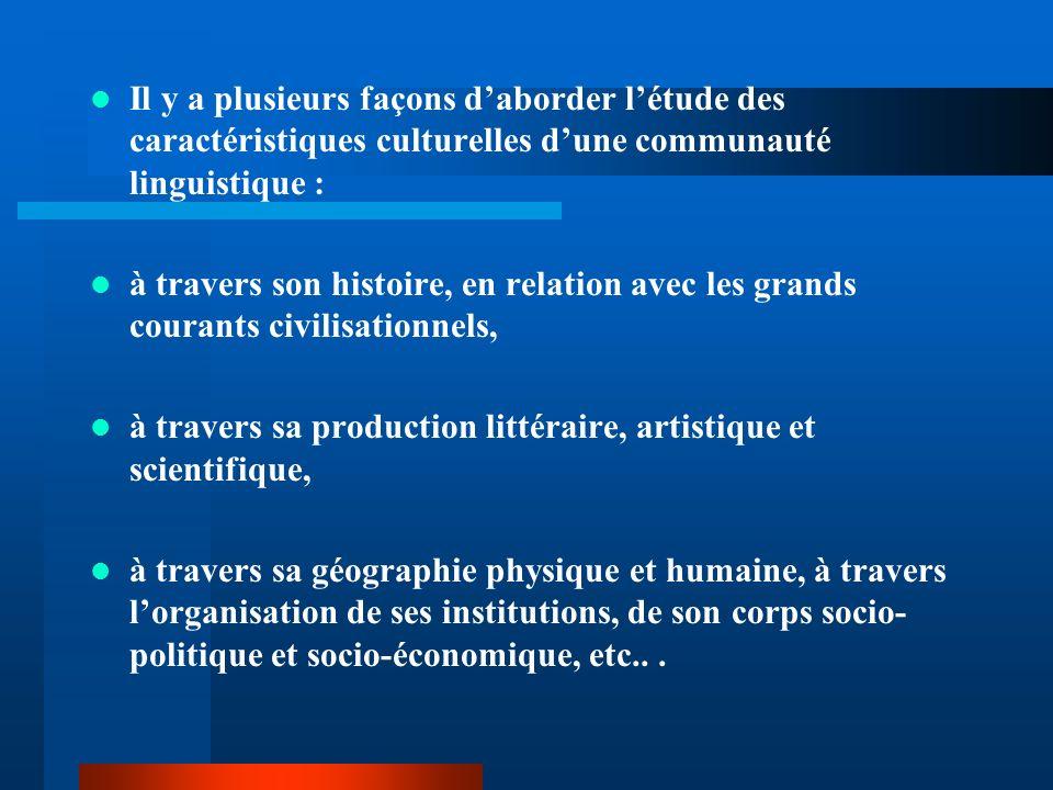 Il y a plusieurs façons d'aborder l'étude des caractéristiques culturelles d'une communauté linguistique :